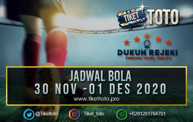 JADWAL PERTANDINGAN BOLA  30 Nov – 01 Des 2020