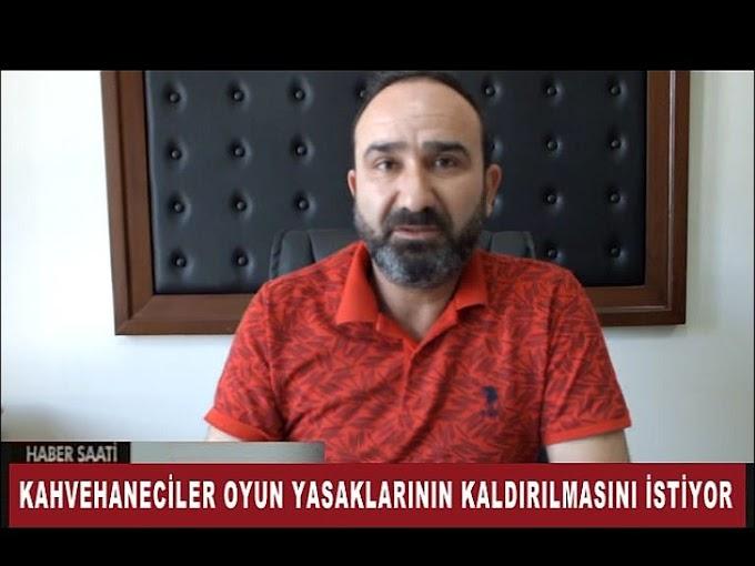 KAHVECİLER OYUN YASAKLARININ KALDIRILMASINI TALEP EDİYOR.