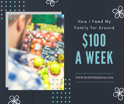 How I Feed My Family for Around $100 a Week