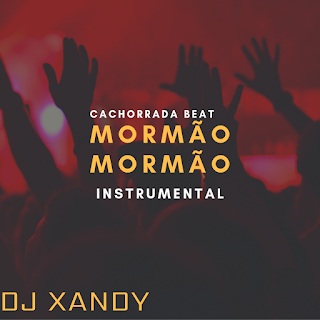 Dj Xandy — Mormão Mormão (Instrumental) (2020) [DOWNLOAD]