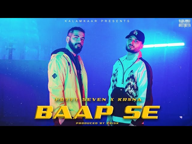 Baap Se - Fotty Seven and Kr$na