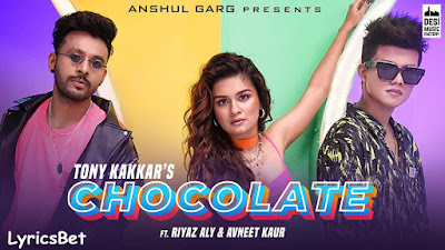 Chocolate Lyrics - Tony Kakkar | Riyaz Aly & Avneet Kaur