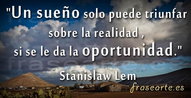 Frases para seguir tus sueños, Stanislaw Lem