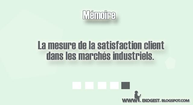 La mesure de la satisfaction client dans les marchés industriels.