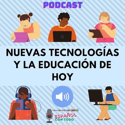 Nuevas tecnologías y la educación de hoy