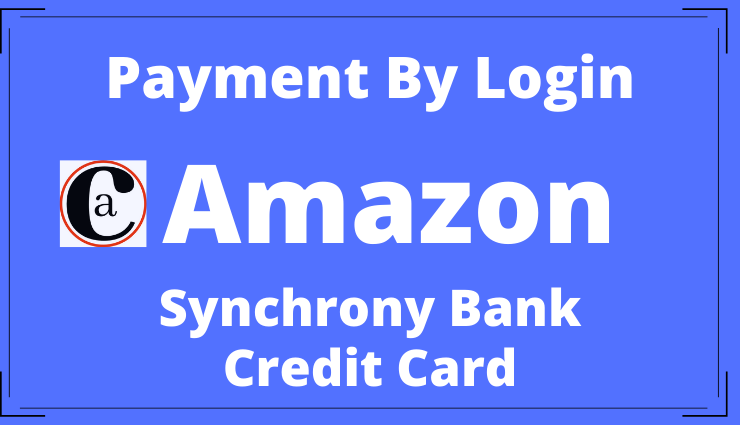 How To Do Amazon Credit Card Payment By Login Synchrony Bank