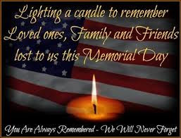 Happy Memorial Day 2016: lighting a candle to remember loved ones, family and friends lost to us this memorial day