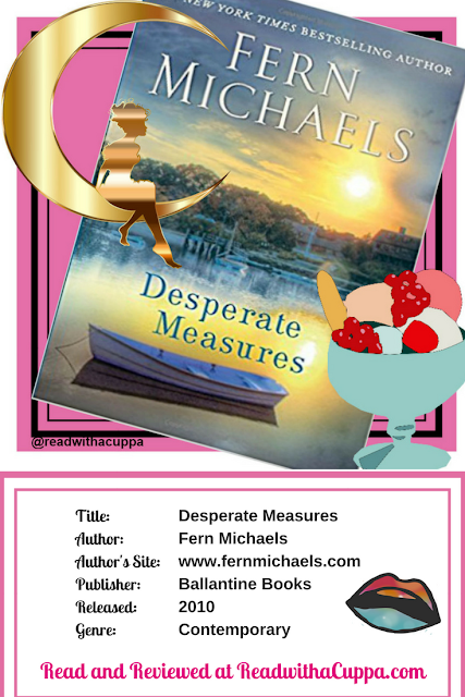 Read the book review for Desperate Measures by Fern Michaels at https://www.readwithacuppa.com/2018/06/desperate-measures-fern-michaels.html