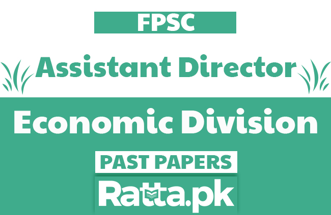 FPSC Assistant Director in Economic Division Past Papers solved pdf