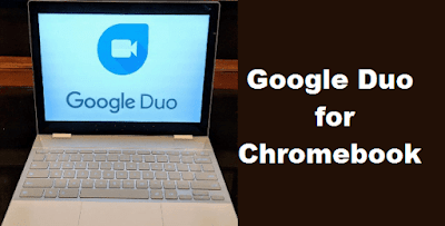 Duo for chromebook