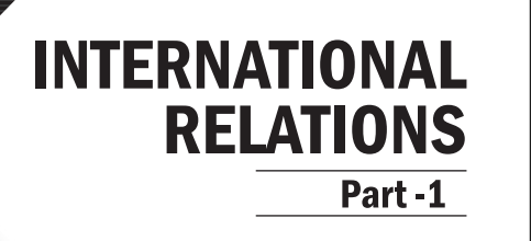 GS Score International Relations For Mains 2019 Part 1 PDF