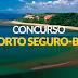 Prefeitura de Porto Seguro - BA abre Concurso Público