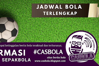 Jadwal Casbola 26 - 27 Juli 2020