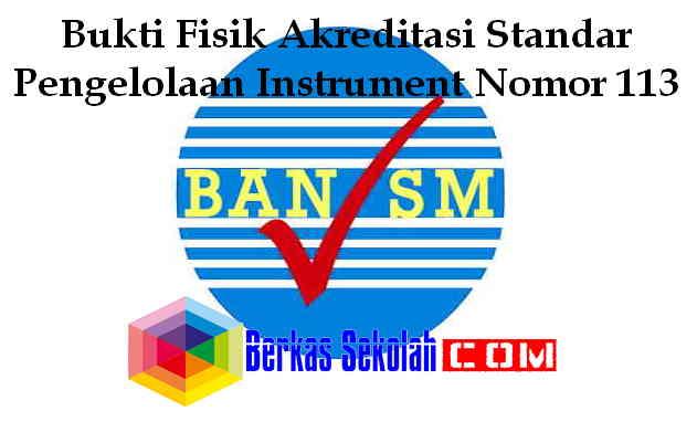 Download Bukti Fisik Akreditasi Standar Pengelolaan Instrument Nomor 113