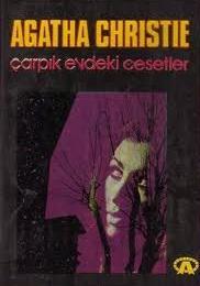 Agatha Christie - Çarpık Evdeki Cesetler