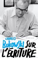 Charles Bukowski Sur l'écriture diable vauvert
