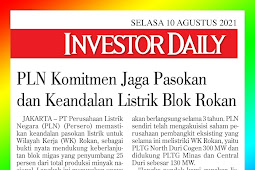 PLN is Committed to Maintaining Electricity Supply and Reliability of the Rokan Block
