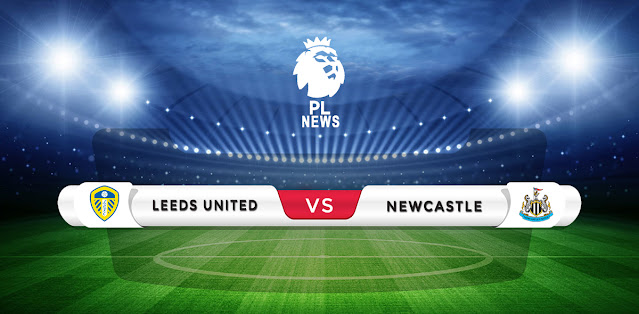 Leeds vs Newcastle Prediction & Match Preview