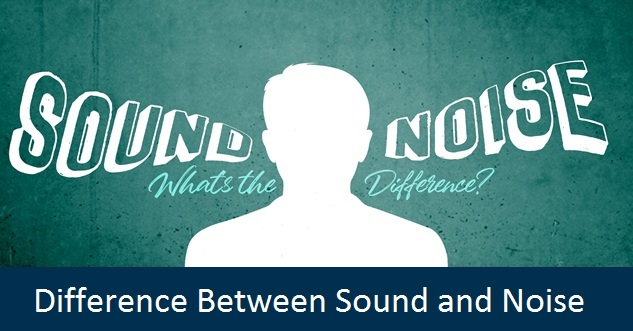 Difference between Sound and Noise