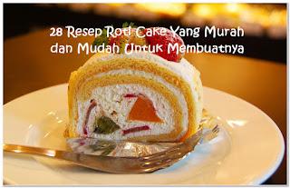 28 Resep Roti Cake Yang Murah dan Mudah Membuatnya