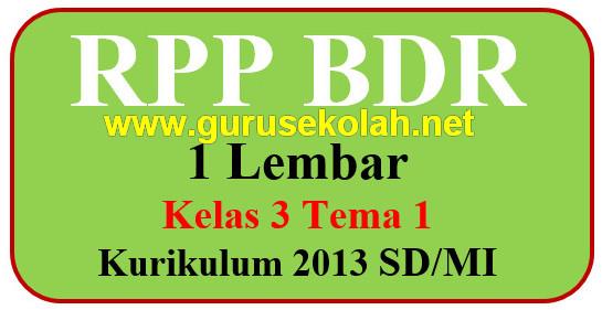 RPP Belajar Dari Rumah (BDR) Kelas 3 SD/MI Tema 1 Revisi Terbaru