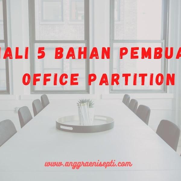 Kenali 5 Bahan Pembuatan Office Partition Berikut Ini