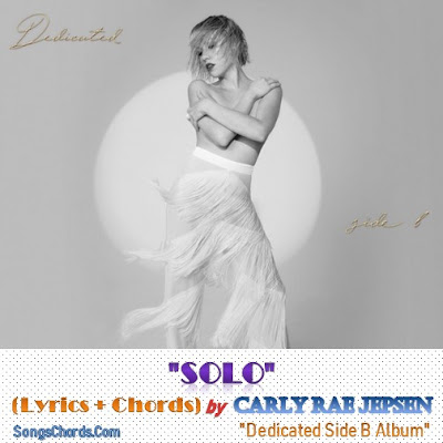 Solo Chords and Lyrics by Carly Rae Jepsen