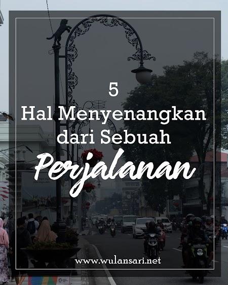 5 Hal Menyenangkan dari Sebuah Perjalanan