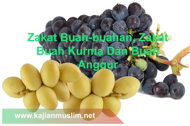 Zakat Buah Kurma Dan Anggur