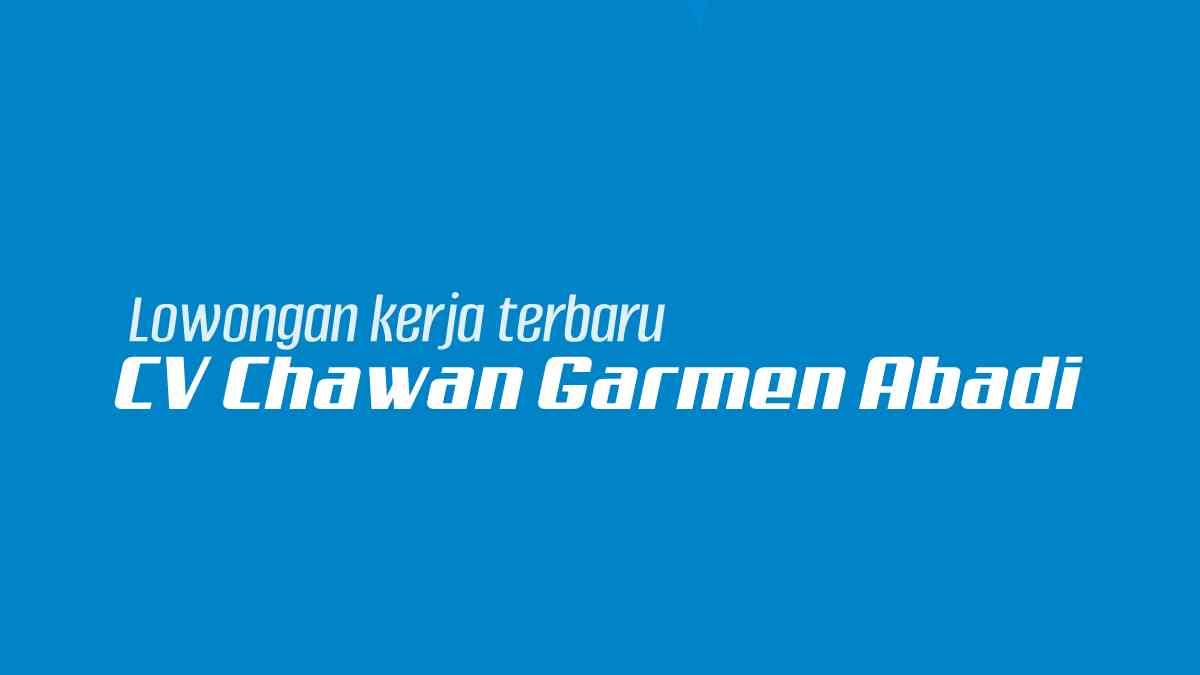 CV Chawan Garmen Abadi