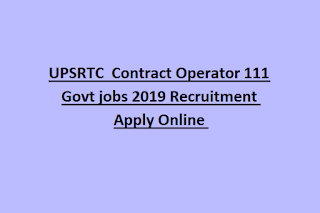 UPSRTC  Contract Operator 111 Govt jobs 2019 Recruitment Apply Online