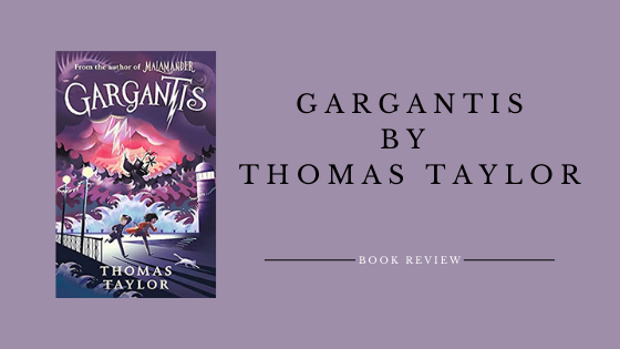Gargantis (The Legends of Eerie-On-Sea #2) by Thomas Taylor
