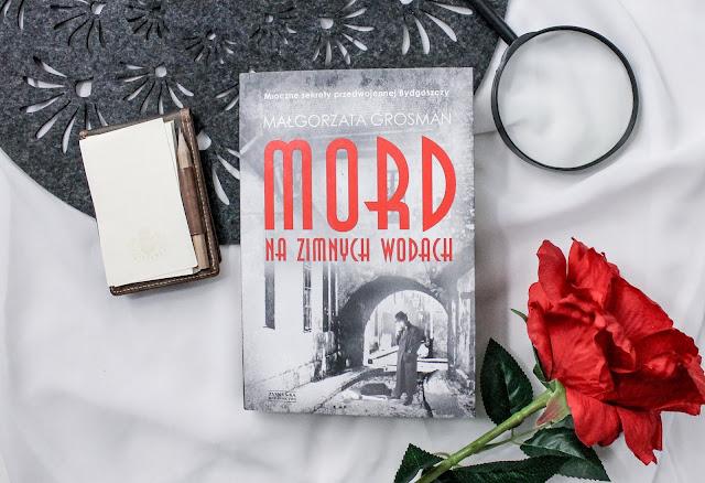 """""""Mord na Zimnych Wodach"""" Małgorzata Grosman"""