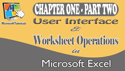 User Interface and Worksheet Operations in Microsoft Excel.