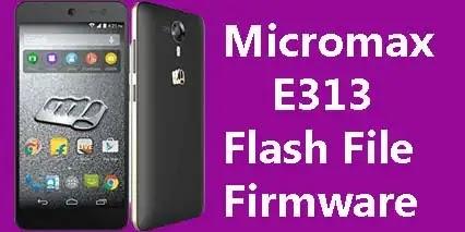 Micromax E313 Flash File Tested (Stock ROM Firmware)