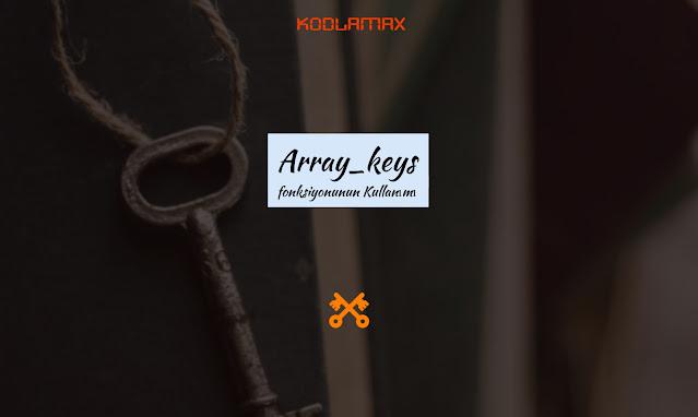 Array_keys Fonksiyonunun Kullanımı