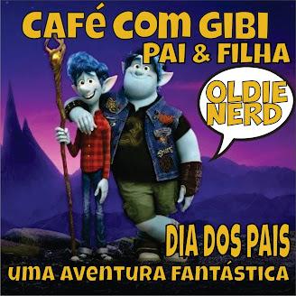 Café com Gibi 29: Pai e Filha Dias dos Pais uma aventura fantástica