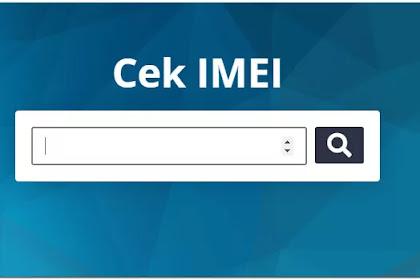 Cek IMEI HP Sebelum Pemblokiran Diberlakukan Pemerintah