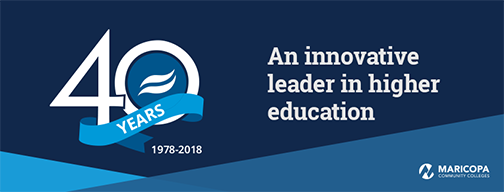 40th anniversary banner.  Text: 40 years.  An innovative leader in higher education.  Maricopa Community Colleges logo