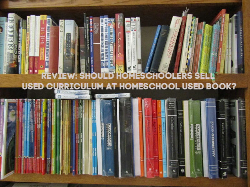 Review: Should Homeschoolers Sell Used Curriculum at Homeschool Used Book?