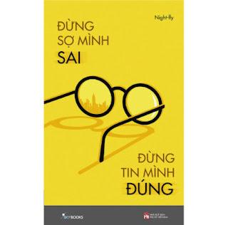 Đừng Sợ Mình Sai Đừng Tin Mình Đúng - Tản Văn ebook PDF EPUB AWZ3 PRC MOBI