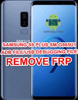 Samsung S9 Plus SM-G965U1 Adb File/Usb Debugging Enable File Download To Remove FRP