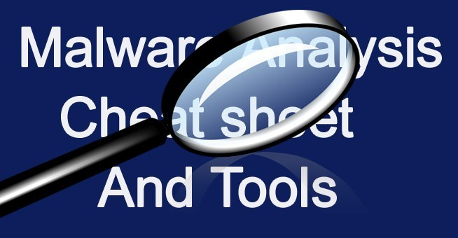 A Complete Malware Analysis Tutorials, Cheatsheet & Tools list for Security Professionals