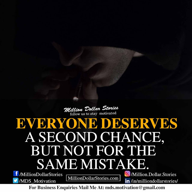 good morning quotes: Everyone deserves a second chance but not for the same mistake.