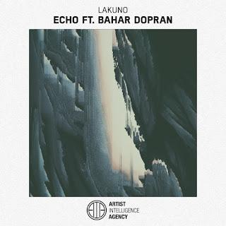 Lakuno - Echo ft. Bahar Dopran