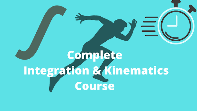 The Complete Integration and Kinematics Course for O Level Additional Math