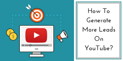 What is the best way to generate leads with youtube?