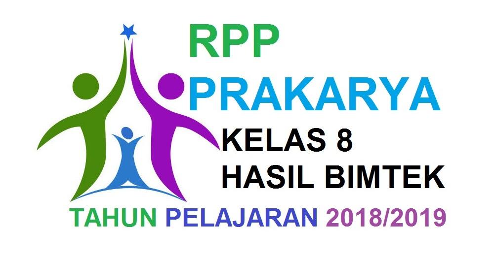 Rpp Prakarya Kelas 8 Semester 1 Dan 2 Hasil Bimtek 2018 2019 Prakarya Indramayu