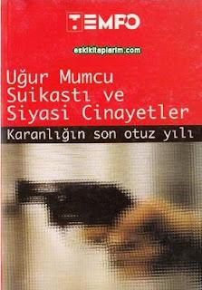 Cengiz Erdinç - Uğur Mumcu Suikasti ve Siyasi Cinayetler (Tempo Dergisi)