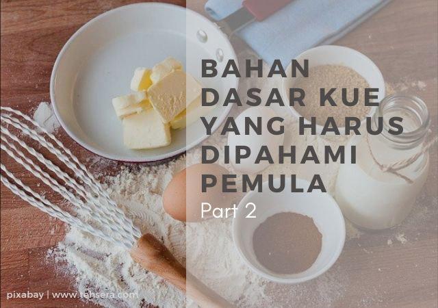 bahan dasar kue wajib